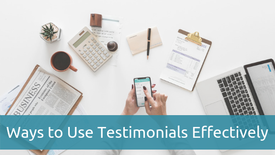 Ways to Use Testimonials Effectively